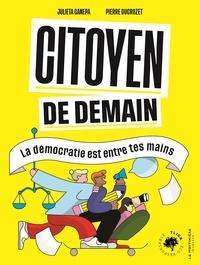 Julieta Canepa et Pierre Ducrozet - Citoyen de demain - La démocratie est entre tes mains.