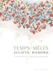Julieta Hanono - Temps-mêlés - Edition bilingue français-espagnol.