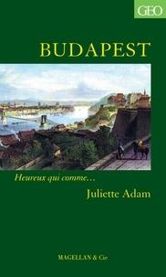 Juliette Adam - Budapest.