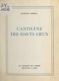 Juliette Aderca - Cantilène des hauts lieux.