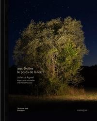 Juliette Agnel - Aux étoiles le poids de la Terre.