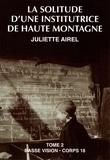 Juliette Airel - La solitude d'une institutrice de haute montagne - Tome 2.