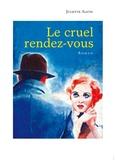 Juliette Aleth - Le cruel rendez-vous.