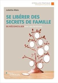 Juliette Allais - Se libérer des secrets de famille.