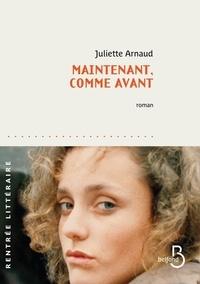 Téléchargements de livres audio gratuits librivox Maintenant, comme avant par Juliette Arnaud 9782714481993