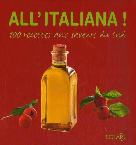 Juliette Aubigné - All'italiana ! - 100 recettes aux saveurs du Sud.