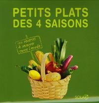 Juliette Aubigné et Stéphanie Bulteau - Petits plats des 4 saisons - 100 recettes à savourer toute l'année.