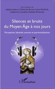 Silences et bruits du Moyen Age à nos jours - Perceptions, identités sonores et patrimonialisation.pdf