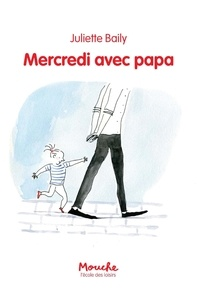 Juliette Baily - Mercredi avec papa.