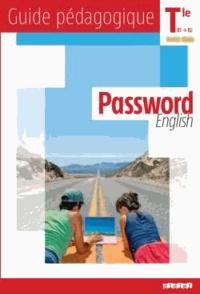 Juliette Ban-Larrosa et Claudine Lennevi - Password English Tle B1-B2 toutes séries - Guide pédagogique.
