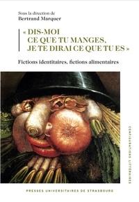 """Juliette Benamron et Flavia Bujor - """"Dis-moi ce tu manges, je te dirai ce que tu es"""" - Fictions identitaires, fictions alimentaires."""