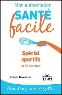 Juliette Benedicto - Spécial sportif - 67 recettes.