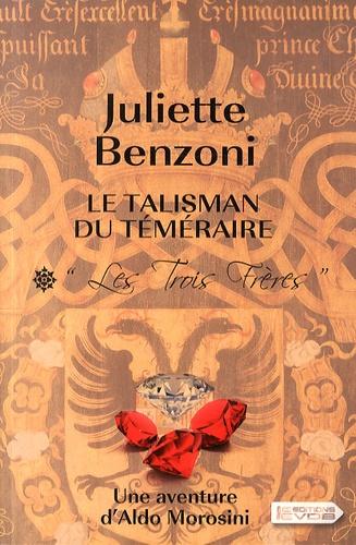 """Le talisman du Téméraire Tome 1 """"Les Trois Frères"""" - Edition en gros caractères"""