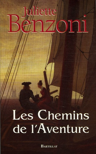 Juliette Benzoni - Les Chemins de l'Aventure.