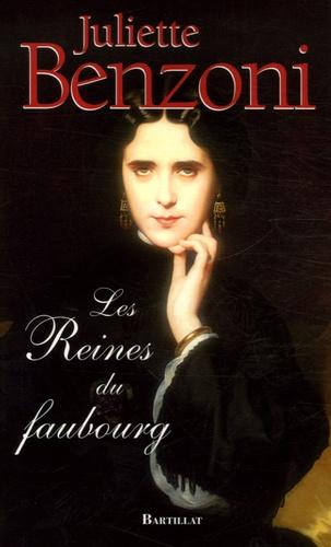 Juliette Benzoni - Les Reines du faubourg.