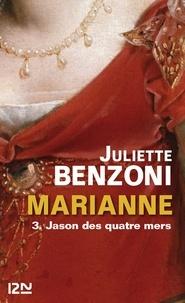 Juliette Benzoni - Marianne Tome 3 : Jason des quatre mers.