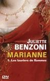 Juliette Benzoni - Marianne Tome 5 : Les lauriers de flammes.