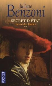 Juliette Benzoni - Secret d'Etat Tome 2 : Le roi des Halles.