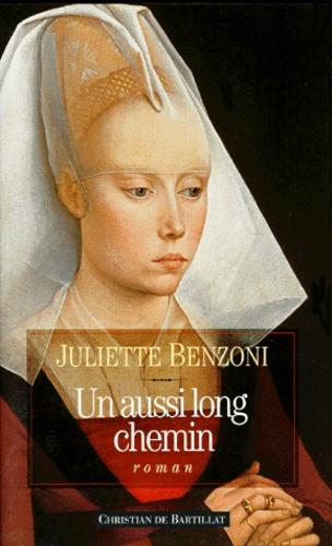 Juliette Benzoni - Un aussi long chemin.