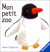 Juliette Blanchot et Helmut Spanner - Mon petit zoo.