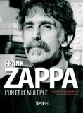 Juliette Boisnel et Pierre Albert Castanet - Frank Zappa (1940-1993) - L'un et le multiple.
