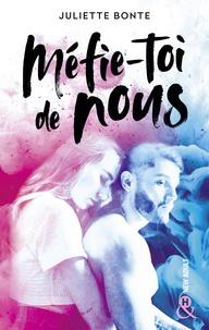 """Juliette Bonte - Méfie-toi de nous - Une romance New Adult par l'autrice de """"Tu fais quoi pour Noël ? Je t'évite !""""."""