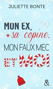 Mon ex, sa copine, mon faux mec et moi - Juliette Bonte | Showmesound.org