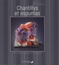 Juliette Bordat - Chantillys et espumas - 30 recettes classiques et inattendues.