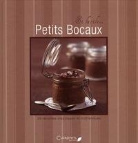 Juliette Bordat - Petits bocaux - 30 recettes classiques et inattendues.