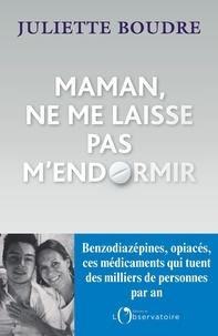 Livres FB2 en téléchargement mobile Maman, ne me laisse pas m'endormir (French Edition) FB2 9791032903506 par Juliette Boudre