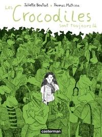 Juliette Boutant et Thomas Mathieu - Les crocodiles sont toujours là - Témoignages d'agressions et de harcèlement sexistes et sexuels.