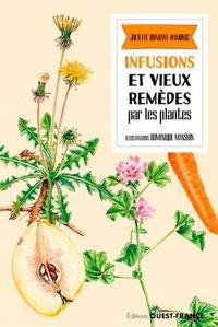 Juliette Brabant-Hamonic et Dominique Mansion - Infusions et vieux remèdes par les plantes.