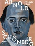 Juliette Braillon et Julie Rouart - Arnold Schönberg - Peindre l'âme.
