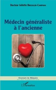 Juliette Bressler-Campana - Médecin généraliste à l'ancienne.