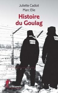 Juliette Cadiot et Marc Elie - Histoire du Goulag.