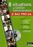 Juliette Caparros et Thierry Gonzalez - 8 situations de gestion administration 2e BAC pro GA. 1 DVD