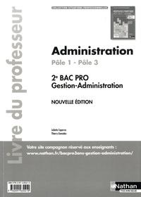 Juliette Caparros et Thierry Gonzalez - Administration Pôle 1 - Pôle 3 (1re partie) 2e Bac Pro gestion-administration - Livre du professeur.