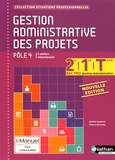 Juliette Caparros et Thierry Gonzalez - Gestion administrative des projets pôle 4, 2e/1e/Tle Bac pro Gestion Administration, Situations professionnelles.