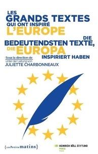 Juliette Charbonneaux - Les grands textes qui ont inspiré l'Europe.