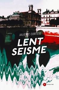 Juliette Cortese - Lent séisme.