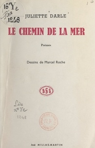 Juliette Darle et Marcel Roche - Le chemin de la mer.
