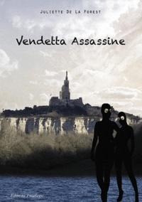 Juliette de La Forest - Vendetta assassine.