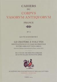 Le cratère à volutes- Destinations d'un vase de prestige entre Grecs et non-Grecs - Juliette de La Genière |