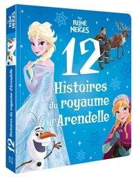 Juliette de Lavaur - 12 histoires du royaume d'Arendelle - La Reine des neiges.