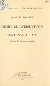 Juliette Decreus - Henry Bulwer-Lytton et Hortense Allart - D'après des documents inédits.