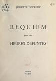 Juliette Decreus - Requiem pour des heures défuntes.
