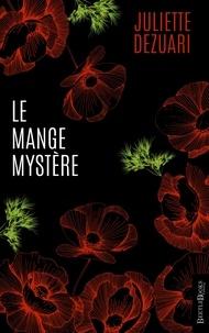 Juliette Dezuari - Le Mange-Mystère.