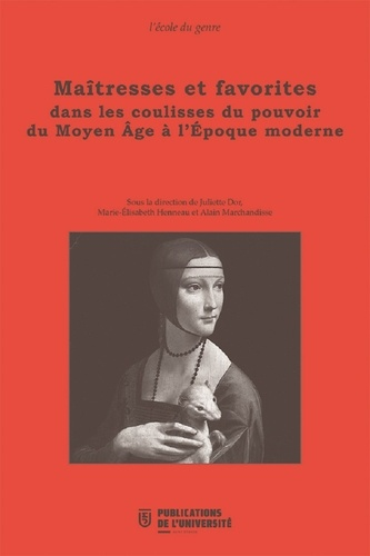 Maîtresses et favorites dans les coulisses du pouvoir du Moyen Age à l'Epoque moderne