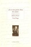 Juliette Drouet et Victor Hugo - Je ne veux qu'une chose, être aimée - Cinquante lettres de Juliette Drouet à Victor Hugo.