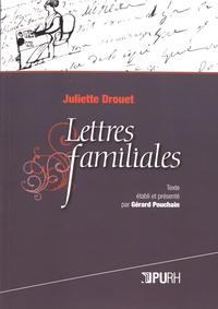 Juliette Drouet - Lettres familiales.